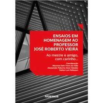 Ensaios Em Homenagem Ao Professor José roberto Vi - Noeses
