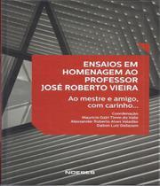 Ensaios Em Homenagem Ao Professor Jose Roberto Vieira - Noeses -