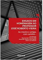 Ensaios Em Homenagem ao Professor José Roberto Vieira - Noeses