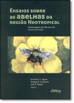 Ensaios Sobre as Abelhas da Região Neotropical: Homenagem aos 80 Anos de Danuncia Urban - Ufpr -