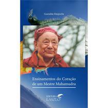 Ensinamentos do coração de um mestre Mahamudra - Laszlo Aromatologia