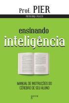 Ensinando Inteligência: Manual de instruções do cérebro de seu aluno - Aleph