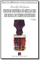 Ensinar historia no seculo xxi - Papirus