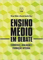 Ensino medio em debate - curriculo, avaliacao e fo - Unb - Fund. Univ. De Brasilia
