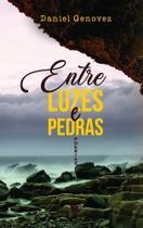 Entre Luzes e Pedras - Scortecci Editora -
