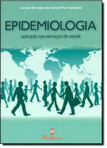 Epidemiologia: aplicada nos servicos de saude - Martinari
