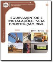 Equipamentos e instalacoes para construcao civil - Editora erica ltda