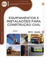 Equipamentos e Instalações Para Construção Civil - Série Eixos - Editora érica