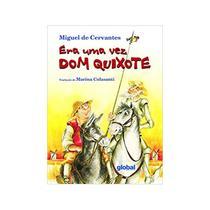 Era Uma Vez Dom Quixote - Cervantes - 2ª Ed. - Global Editora -
