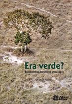 Era Verde - Ecossistemas Brasileiros Ameaçados - 24ª Ed. 2013 - Col. Meio Ambiente - Atual
