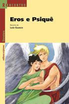 Eros e Psiquê - Col. Reencontro Literatura - Scipione