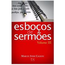 Esboços De Sermões - Vol. 3 - Marcos Stier Calixto - A D SANTOS