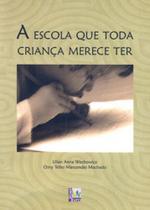 Escola que toda crianca merece ter, a - Editora liber livro ltda