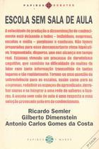 Escola Sem Sala de Aula - Col. Papirus Debate - 3ª Ed. 2010 -
