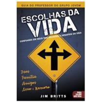 Escolhas da Vida - Guia do Professor - Jim Britts - Bvbooks