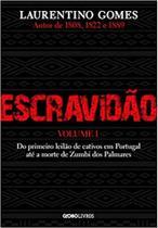 Escravidão Volume 1: Do primeiro leilão de cativos em Portugal até a morte de Zumbi dos Palmares... - Globo