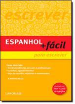 Espanhol Mais Fácil Para Escrever - Atualizado - Coleção Espanhol Mais Fácil - Larousse - Lafonte