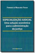 Especializacao judicial: uma solucao e. p. a. just - Singular