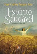 Espírito Saudável - Mente Sã e Corpo São - 3ª Ed. 2013 - Besourobox