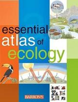 Essential Atlas Of Ecology - Barron's educational -