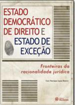 Estado Democrático de Direito e Estado de Exceção- Fronteiras da racionalidade jurídica. - Mackenzie -