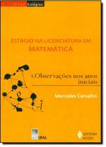Estágio na Licenciatura em Matemática: Observações nos Anos Iniciais - Vol.1 - Vozes