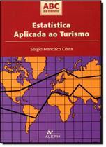 Estatística Aplicada ao Turismo - Coleção Abc do Turismo - Aleph