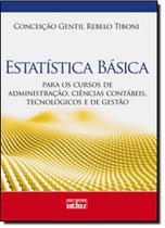 Estatística Básica: Para os Cursos de Administração, Ciências Contábeis, Tecnológicos e de Gestão - Atlas