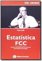 Estatistica provas comentadas da fcc - col. fcc - Ferreira -