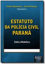 Estatuto da policia civil do parana - Jurua