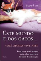 Este Mundo e dos Gatos....voce Apenas Vive Nele - PENSAMENTO