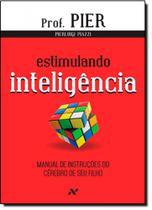 Estimulando Inteligência: Manual de Instruções do Cérebro de Seu Filho - Vol.2 - Aleph