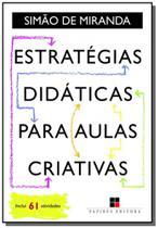 Estrategias didaticas para aulas criativas - Papirus