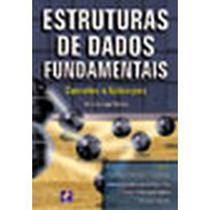 Estruturas De Dados Fundamentais - Conceitos e Aplicações - Editora érica
