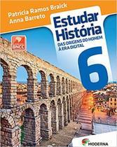ESTUDAR HISTORIA 6º ANO - DAS ORIGENS DO HOMEM A ERA DIGITAL - Editora Moderna