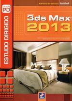 Estudo Dirigido de 3ds Max 2013 - Col. P. D. - Editora érica