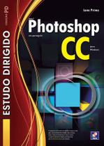 Estudo Dirigido de Adobe Photoshop Cc Em Português - Para Windows - Editora érica