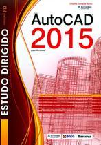 Estudo Dirigido de Autocad 2015 - Para Windows - Editora érica