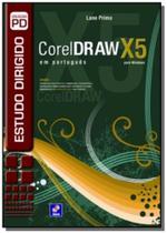 Estudo dirigido de coreldraw x5 em portugues - Editora erica ltda