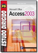 Estudo dirigido de microsoft office access 2003 - Editora erica ltda