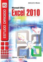 Estudo dirigido de microsoft office excel 2010 - Editora érica