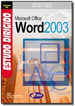 Estudo dirigido de microsoft office word 2003 - Editora erica ltda