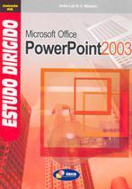 Estudo dirigido de microssoft office  power point 2003 - Erica (Saraiva)