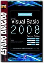 Estudo dirigido de visual basic 2008 express editi - Editora erica ltda