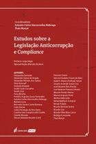 Estudos sobre a Legislação Anticorrupção e Compliance - 2021 - Lumen Juris
