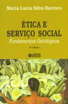 Etica e servico social - fundamentos ontologicos - Cortez editora
