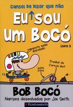 Eu (Cansei de Dizer Que Não) Sou Um Bocó - Vol. 3 - Col. Bob Bocó - Fundamento