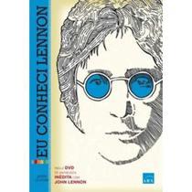 Eu Conheci Lennon - Como um Dia com Meu Ídolo Mudou Minha Vida - Acompanha DVD - Arx