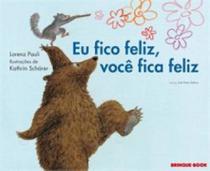 Eu Fico Feliz Voce Fica Feliz - Brinque Book - Brinque-Book Editora De Livros Ltda