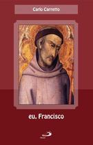 Eu, Francisco - Paulus -